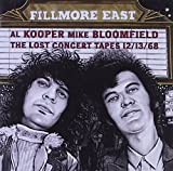 Fillmore East: Lost Concert Tapes 12 by AL / BLOOMFIELD,MIKE KOOPER (2003-05-03)