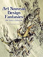 Art Nouveau Design Fantasies in Full Color (Dover Pictorial Archive)