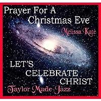 Let's Celebrate Christ & Prayer for Christmas Eve