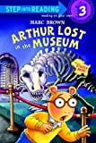 Arthur Lost in the Museum (Step Into Reading, Step 3)