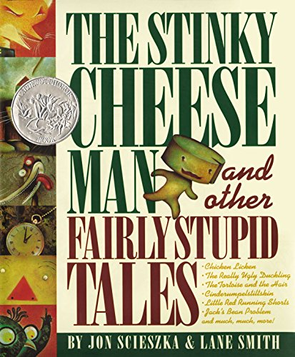 Download The Stinky Cheese Man: And Other Fairly Stupid Tales (Caldecott Honor Book) 067084487X