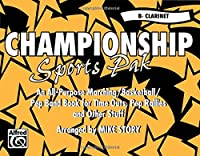 Championship Sports Pak for B-flat Clarinet: An All-purpose Marching/Basketball/pep Band Book for Time Outs, Pep Rallies and Other Stuff
