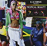 LUIRE Presents TROPICAL BEAUTY~LOVERS&ROOTS REGGAE~(初回限定特別価格)
