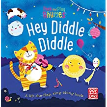 Peek and Play Rhymes: Hey Diddle Diddle: A baby sing-along book