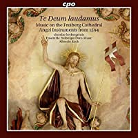 Te Deum laudamus: Music on the Angel Instruments from 1594 in Freiberg Cathedral by Ensemble Freiberger Dom-Music (2014-08-12)