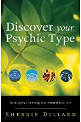 Discover Your Psychic Type: Developing and Using Your Natural Intuition Kindle Edition