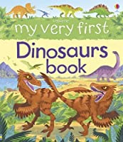 My Very First Dinosaurs Book (My Very First Books) by Unknown(2015-10)