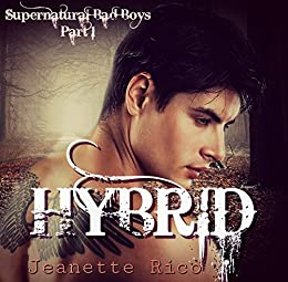 MY SUPERNATURAL BOYFRIEND: HYBRID: Nevaeh and Mikhail (Supernatrural Bad Boys Book 1) by [Rico, Jeanette]