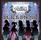 Roselia<br />BLACK SHOUT(初回限定盤)(Blu-ray Disc付)
