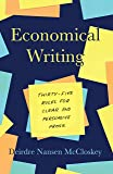 Economical Writing, Third Edition: Thirty-Five Rules for Cle…