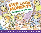 Five Little Monkeys Jumping on the Bed (A Five Little Monkeys Story)