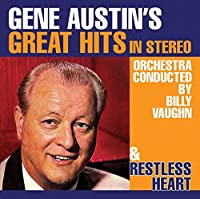 Gene Austin's Great Hits in Stereo / Restless Heart by Gene Austin