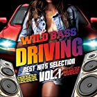 WILD BASS DRIVING -Best Hits Selection Vol.1-