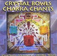 Crystal Bowls Chakra Chants by Goldman (2009-04-14)