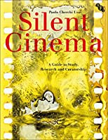 Silent Cinema: A Research Guide