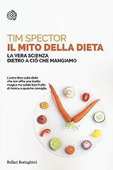 Il mito della dieta. La vera scienza dietro a ciò che mangiamo Paperback