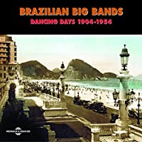 Brazilian Big Bands-Dancing Days 1904-54