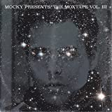 MOCKY Presents The Moxtape Vol. III - Expanded Edition -