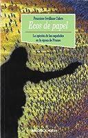 Ecos de papel / Echoes of paper: La Opinion De Los Espanoles En La Epoca De Franco / the Opinion of the Spaniards at the Time of Franco