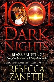 Blaze Erupting: Scorpius Syndrome/A Brigade Novella by [Zanetti, Rebecca]