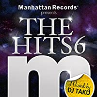 Manhattan Records presents THE HITS 6 mixed by DJ TAKU