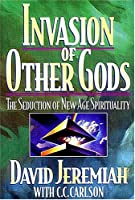Invasion of Other Gods: Protecting Your Family from the Seduction of the New Spirituality