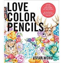 Love Colored Pencils: How to Get Awesome at Drawing