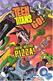 Teen Titans Go!: Truth, Justice, Pizza! - Volume 1