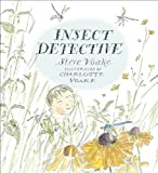 Insect Detective  Charlotte Voake  (Candlewick)