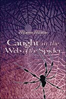 Caught in the Web of the Spider