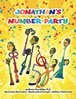 Jonathan's Number Party: Hand Illustrated for Pre-K - Mathematical Concepts - Addition / Subtraction