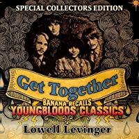 Get Together - Banana Recalls Youngbloods Classics by Lowell Levinger
