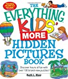 The Everything Kids' More Hidden Pictures Book: Discover hours of fun with over 100 brand-new puzzles! (Everything® Kids)