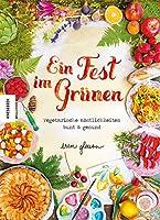 Ein Fest im Gruenen: Vegetarische Koestlichkeiten bunt & gesund