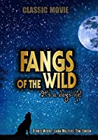 Fangs of the Wild: Classic Movie [並行輸入品]