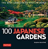 100 Japanese Gardens: The Best Gardens to Visit in Japan (100 Japanese Sites to See) (English Edition) 画像