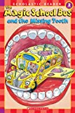 The Magic School Bus and The Missing Tooth (Scholastic Reader: Level 2 (Pb))