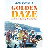 Golden Daze: The best years of Australian surfing