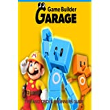 Game Builder Garage: Tips and tricks: Beginners guide