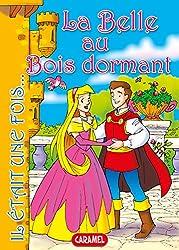La Belle au Bois dormant: Conte et Histoires pour enfants (Il était une fois t. 2) (French Edition)