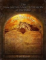 The New Messianic Version of the Bible: The Tanach the Old Testament