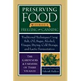 Preserving Food without Freezing or Canning: Traditional Techniques Using Salt, Oil, Sugar, Alcohol, Vinegar, Drying, Cold St