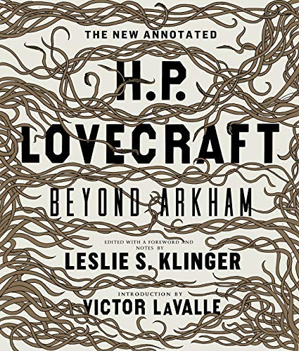 The New Annotated H.P. Lovecraft: Beyond Arkham (English Edition)