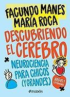 Descubriendo el cerebro / Discovering the Brain: Neurociencia para chicos (y grandes) / Neuroscience for Children (And Adults)