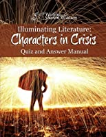 Illuminating Literature Characters in Crisis: Quiz and Answer Manual