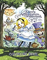 Alice In Wonderland Coloring Book: Alice's Adventure in Wonderland. A Whimsical Coloring Book for Adults and Kids (Relaxation, Mediation, Inspiration)