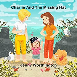 Charlie and the Missing Hat by [Worthington, Jenny]