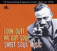 LOOK OUT-WE GOT SOUL