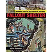Fallout Shelter: Designing for Civil Defense in the Cold War (Architecture, Landscape and American Culture)