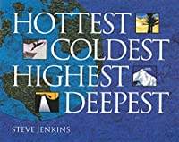 Hottest, Coldest, Highest, Deepest by Steve Jenkins(2004-11-01)